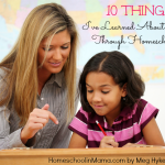 10 Things I've Learned About Myself Through Homeschooling - HomeschoolinMama.com by Meg Hykes