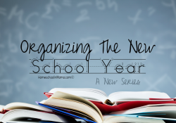 Organizing The New School Year – A New Series