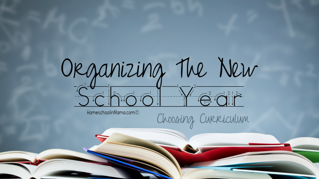 Organizing The New School Year - Choosing Curriculum with free printables.