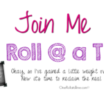 Join Me at One Roll at a Time