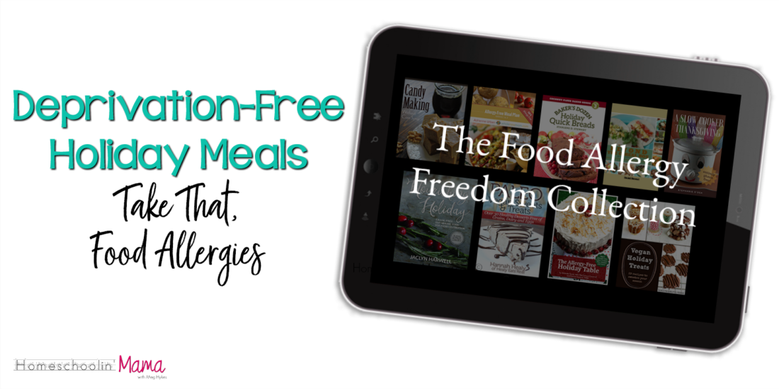 Deprivation-Free Holiday Meals (Take That, Food Allergies)